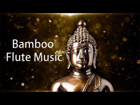 Bamboo Flute Music, Cleanse Negative Energy, Positive Energy Vibration, Deep Meditation, Chakra